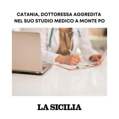Dottoressa aggredita a Monte Po, l'indignazione dell'Ordine dei Medici di Catania. «ALLEANZA MEDICI-CITTADINI FONDAMENTALE PER FRONTEGGIARE L'EMERGENZA»